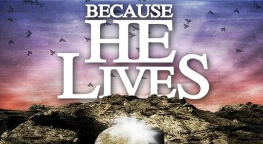 Because He Lives...I Can Face Tomorrow