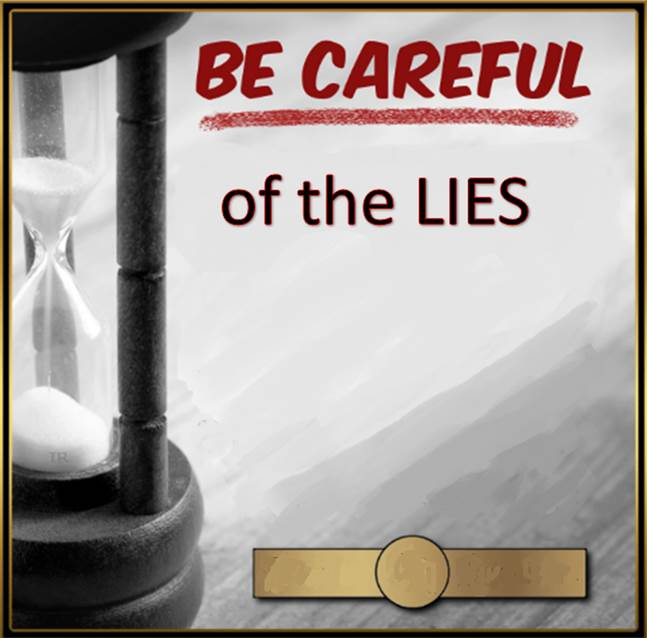 Be Careful of the Lies